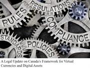 A Legal Update on Canada's Framework for Virtual Currencies and Digita