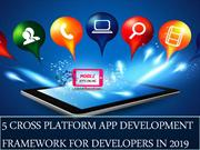 5 CROSS PLATFORM APP DEVELOPMENT FRAMEWORK FOR DEVELOPERS IN 2019