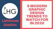 5 MODERN GRAPHIC DESIGN TRENDS TO WATCH FOR IN 2020
