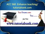 ACC 560  Enhance teaching- tutorialrank