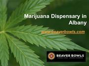 Marijuana Dispensary in Albany- www