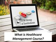 What is Healthcare Management Course