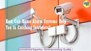 How Can Home Alarm Systems Help You in Catching Intruders?