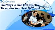 Five Ways to Find Cost Effective Tickets for Your Next Air Travel
