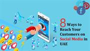 8 Ways to Reach Your Customers on Social Media in UAE