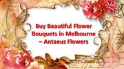 Buy Beautiful Flower Bouquets in Melbourne – Antaeus Flowers