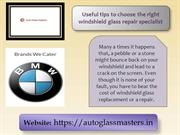 Useful tips to choose the right windshield glass repair specialist