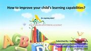 How to improve your child's learning capabilities?