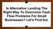 Is Alternative Lending The Right Way To Overcome Cash Flow Problems Fo