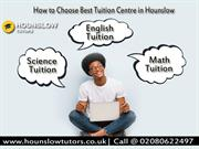 How to choose best tuition Centre in Hounslow