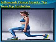 Bollywoods Fitness Secrets Tips From Top Celebrities