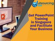 Get PowerPoint Training in Singapore and Facilitate Your Business