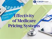 Effectivity of Medicare Pricing Systems