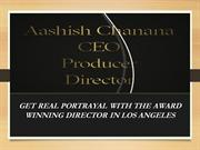Get real portrayal with the award winning director in Los Angeles
