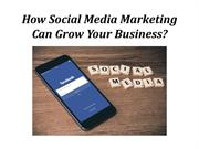 How Social Media Marketing Can Grow Your Business