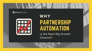 Why Partnership Automation is the Next Big Growth Channel?