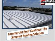 Commercial Roof Coatings: The Simplest Roofing Solution