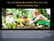 kit carl klehm Read This Piece For The Best Gardening Tips