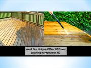 Avail Our Unique Offers Of Power Washing In Matthews NC