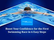 Boost Your Confidence for the First Swimming Race in 6 Easy Steps