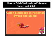 How to Catch Sizzlipede in Pokémon Sword andShield
