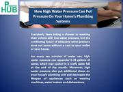 How High Water Pressure Can Put Pressure On Your Home's Plumbing Syste