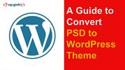 A Guide to Convert PSD to WordPress Theme