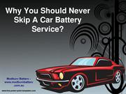 Why You Should Never Skip A Car Battery Service