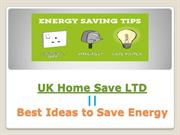 UK Home Save LTD || Tips to Make Your Home More Energy Efficient