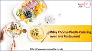 Why Choose Paella Catering over any Restaurant