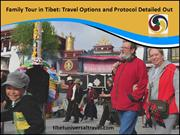 Family Tour in Tibet-Travel Options and Protocol Detailed Out
