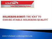 Soldering RobotThe Way to Ensure Stable Soldering Quality