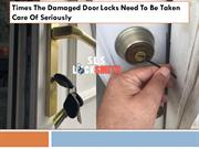 Times The Damaged Door Locks Need To Be Taken Care Of Seriously