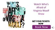 Who's Afraid of Virginia Woolf Tickets at Tickets4Musical