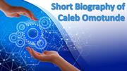 Short Biography of Caleb Omotunde