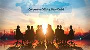Best Corporate Tour Packages – Corporate Offsite Near Delhi