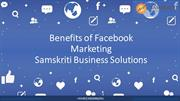 Benefits of Facebook Marketing Samskriti Business Solutions