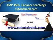 AMP 450v  Enhance teaching- tutorialrank.com