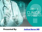 What is the Clinical Informatics? By Joshua Baron MD