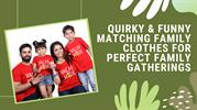 The Most Quirky Matching Family Outfits to Wear at Family Gatherings