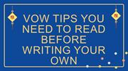 Vow Tips You Need to Read Before Writing Your Own