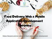 On Demand Food Delivery Web & Mobile Application Development Company K