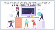 4 qualities to look for in the best candidate for Java roles