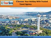 Choose Your Holiday With Trusted Travel Agency