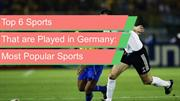 Top 6 Sports That are Played in Germany: Most Popular Sports