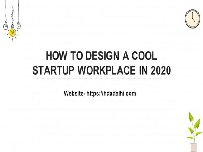 How To Design A Cool Startup Workplace In 2020 Authorstream