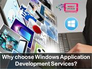 Why choose Windows Application Development Services