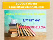 EDU 324 Invent Yourself/newtonhelp.com