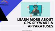 Learn more about GPS Spyware & Apparatuses-infosavvy