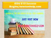 EDU 315 Success Begins /newtonhelp.com